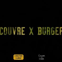 Couvre x Chefs & L'Analytique de L'Aliment present : The COUVRE x BURGER