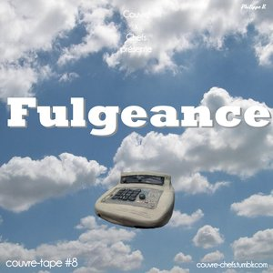 Couvre x Tape #8 – Fulgeance