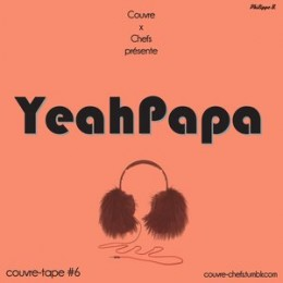 Couvre x Tape #6 – Yeah Papa