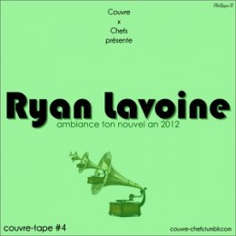 Couvre x Tape #4 – Ryan Lavoine