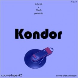 Couvre x Tape #2 – Kondor
