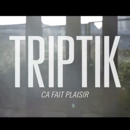 SUPER HAPPY : Triptik – Ça fait plaisir [music video]