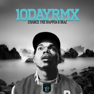 Chance The Rapper & Ikaz – 10DAYRMX