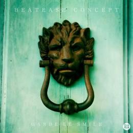 BEATEASE CONCEPT, Garde Le Smile [EP, TrueFlav Records]