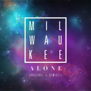 Milwaukee – Alone [EP]
