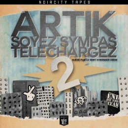 ARTIK – Soyez Sympas Téléchargez 2 (Be kind, download it, 2) [mixtape]