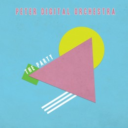 Peter Digital Orchestra – The Party [EP]