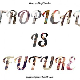 TROPICAL IS FUTURE [blog d'inspirations]