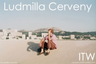 INTERVIEW – Ludmilla Cerveny, photographe (Nancy, France) [Interview]