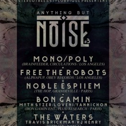 Anything But Noise #3 – Samedi 16 Mars, Le Hublot, Nancy [Event]