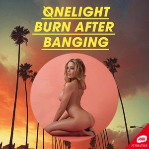Onelight – Burn After Banging [mix]