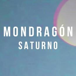 Mondragón – Saturno [clip]