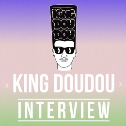Douster aka King Doudou : une musique globale consciente de ses racines