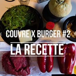La recette du Couvre x Burger 2 : préparez votre tablier !