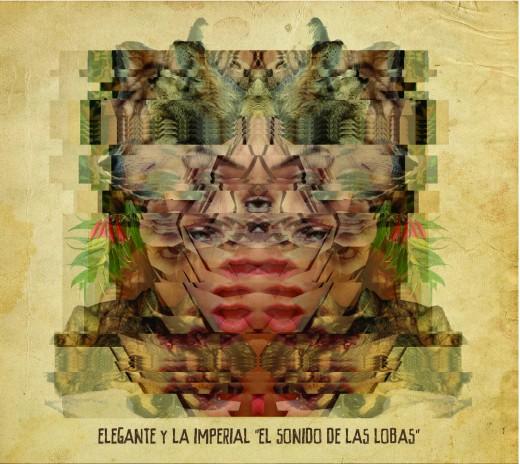 Elegante & la imperial_El sonido de las lobas