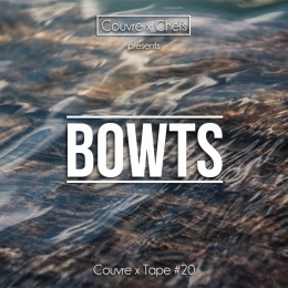 Couvre x Tape #20 – Bowts