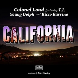Chefs Du Jour : Colonel Loud – California (feat. T.I., Young Dolph & Ricco Barrino)