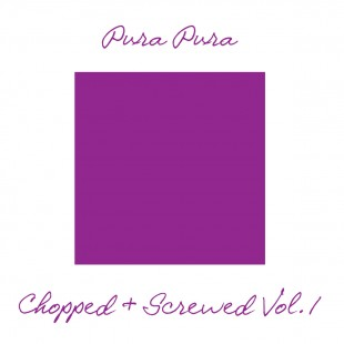 Chef Du Jour : Pura Pura – « Chopped & Screwed Vol. 1 »