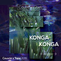 Couvre x Tape #28 – Konga Konga (+ interview)
