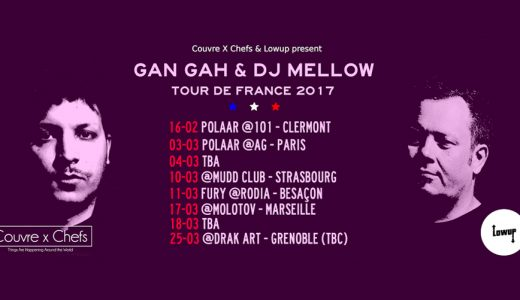 Lowup French Tour 2017 (DJ Mellow & Gan Gah)