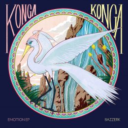 Chef Du Jour : Konga Konga – «Emotion EP» [Bazzerk]