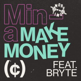 "Chefs Du Jour : Mina – ""Make Money (ft. Bryte)"" [More Time]"