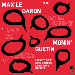 PREMIERE: Max Le Daron – Monin'Guetin feat. Joey le Soldat & Gan Gah (PEDRO Remix) [Lowup]