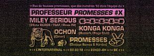 [2×2 PLACES] Professeur Promesses #10 w/ Miley Serious, Konga Konga , Ichon