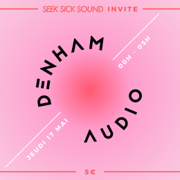 [CONCOURS] SeekSickSound invite Denham Audio le 17 mai à La Java