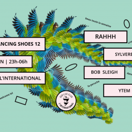 [30.06 | Paris] Dancing Shoes #12 | Rahhh, Sylvere, Ytem & Bob Sleigh