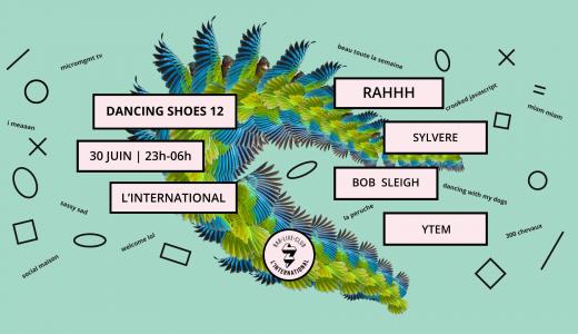 [30.06 | Paris] Dancing Shoes #12 | Rahhh, Sylvere, Ytem & Bob Sleigh