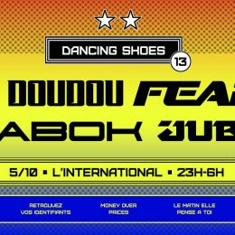 [2 PLACES] Dancing Shoes #13 | King Doudou, Feadz, Juba & Labok [05.10]