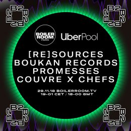 Boiler Room : [re]sources, Boukan, Promesses & Couvre x Chefs
