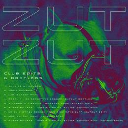 PREMIERE : Zutzut – Club Edits & Bootlegs