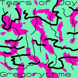 "PREMIERE : Gregorythme – ""Tears of Joy"" (She's Drunk Remix) [Creaked]"