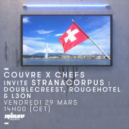 Rinse France w/ Stranacorpus: Doublecreest, RougeHotel, L3ON