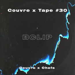 Couvre x Tape #30: BClip (+ ITW & Europe Tour)