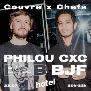 Philou CxC B2B BJF – Couvre x Chefs on Hotel Radio Paris – 23.07.19