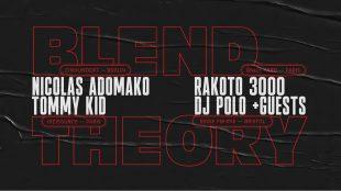 23.11.19 | Blend Theory: Nico Adomako, Rakoto 3000, Tommy Kid & DJ Polo