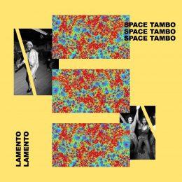 [PREMIERE] Lamento – Space Tambo